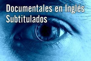 documentales en ingles subtitulados